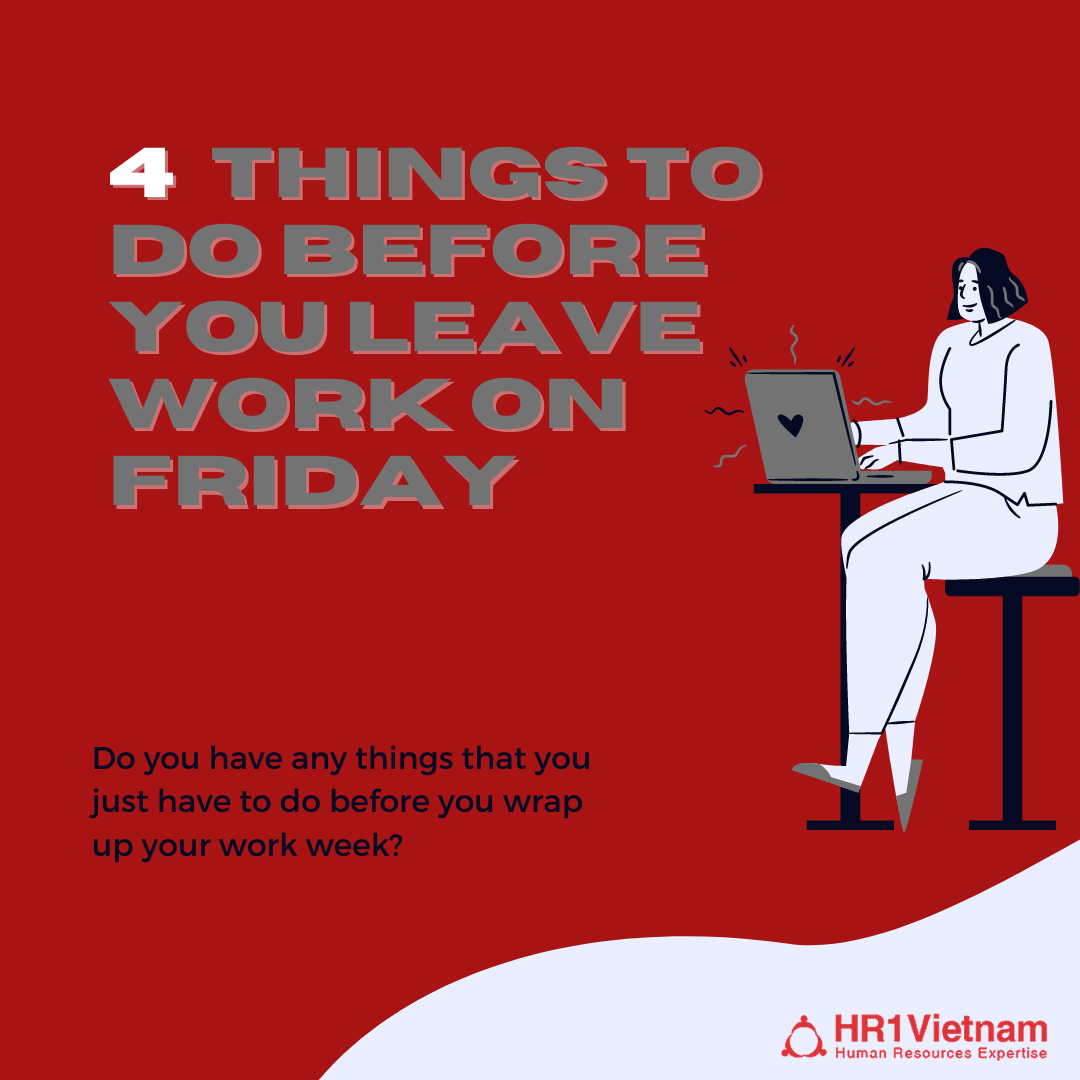 How do you finish your working day to be completely enjoy your weekend?