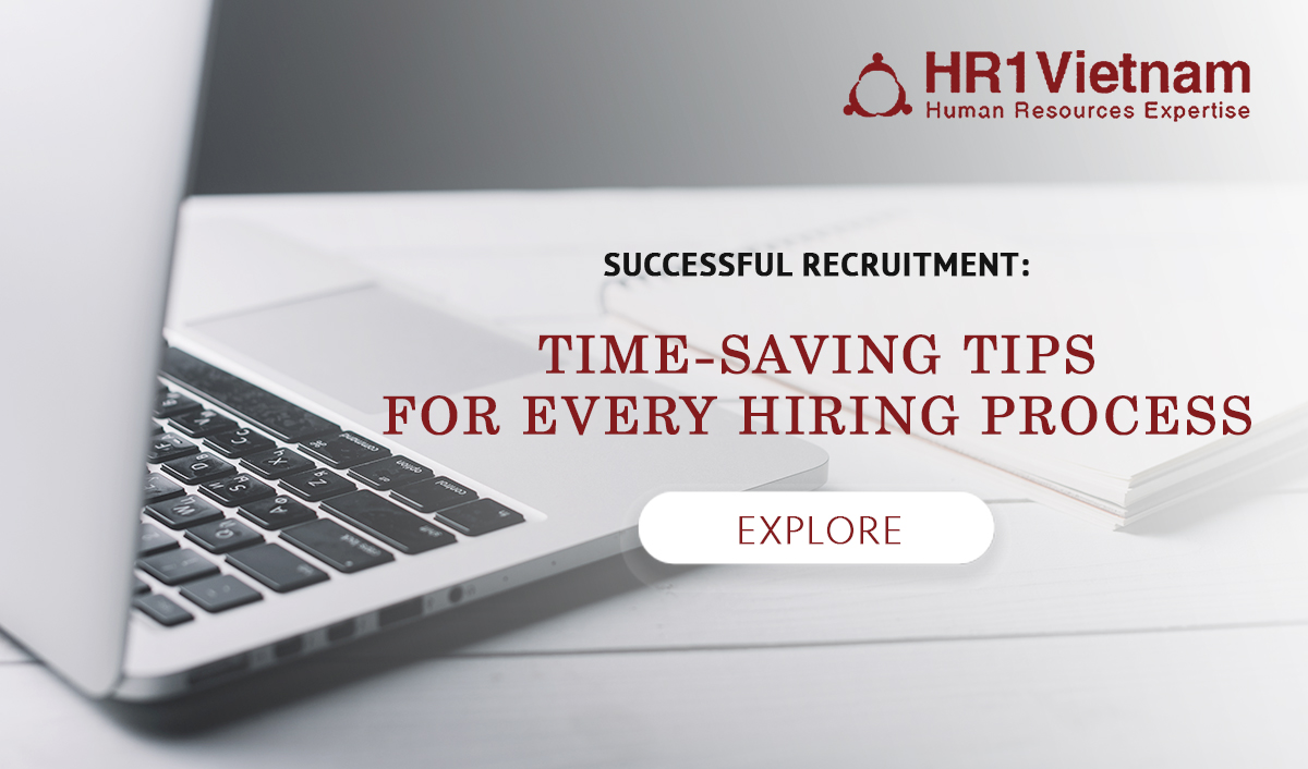 Resourcing process is now no longer adesperate time-consuming long road which leads to nowhere anymore with these following tactics from HR1 Vietnam - The Leading Executive Search Firm in Vietnam.