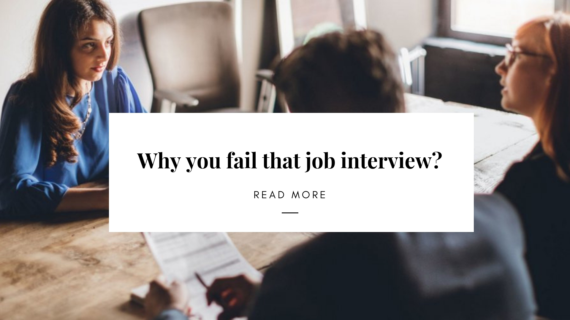 Why did you fall that job interview even when you're a qualified candidate? Things must have been easier if you know more carefully about the post you applied for, and how to express yourself more convincingly. So what are those mistakes and what can you do to avoid them?