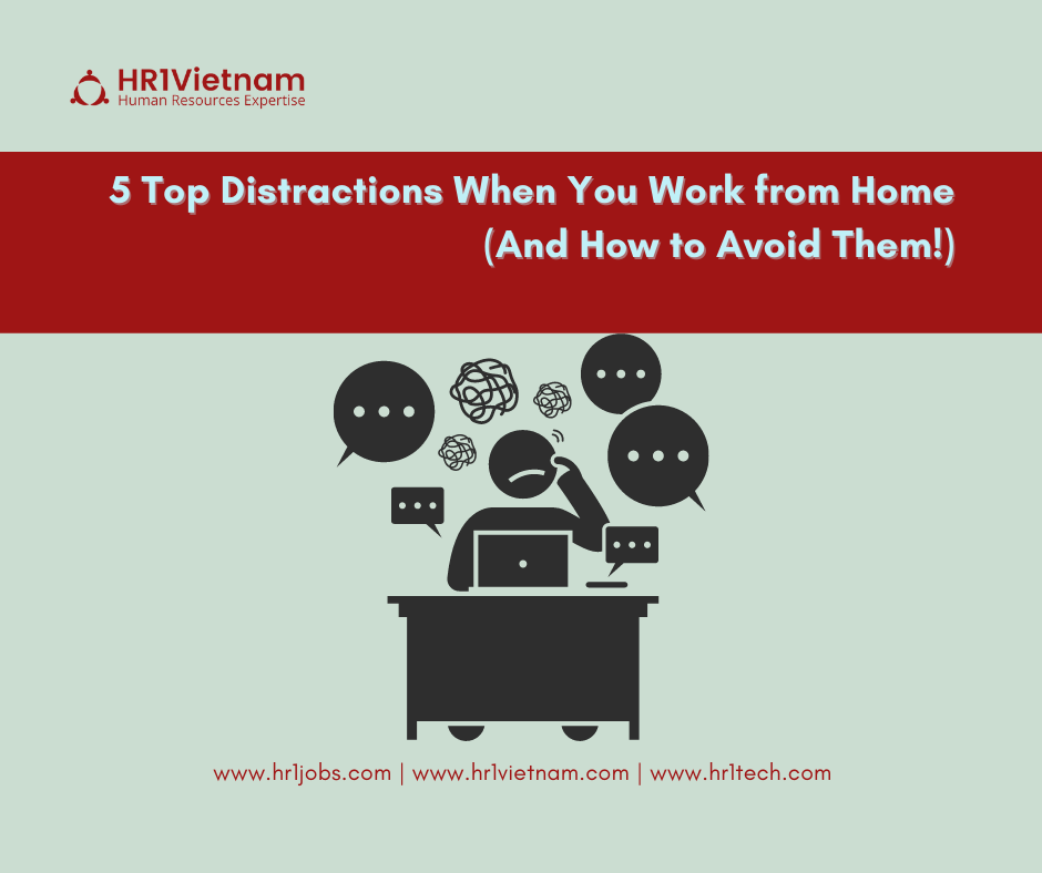 5 Top Distractions When You Work from Home (And How to Avoid Them!)